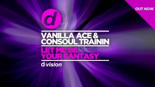 Vanilla Ace & Consoul Trainin – Let Me Be Your Fantasy [Cover Art]