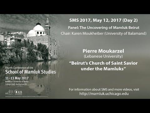 "Pierre Moukarzel, ""Beirut's Church of Saint Savior under the Mamluks"" (SMS 2017)"