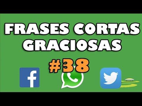 Frases Cortas Graciosas Estados Y Frases Para Whatsapp