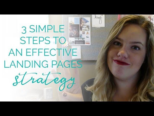 3 Simple Steps To An Effective Landing Pages Strategy