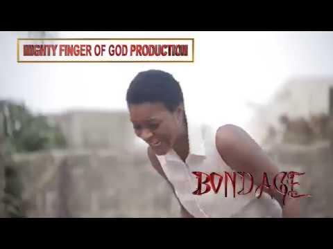 Download BONDAGE TRAILER - LATEST 2018 NIGERIAN NOLLYWOOD MOVIES