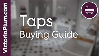 Taps buying guide from victoriaplum.com