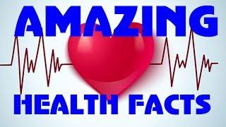 AMAZING Health Facts