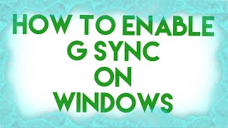 How to Enable G SYNC on Windows