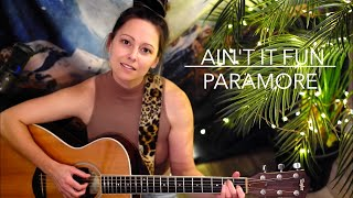 Ain't It Fun - Paramore Acoustic Cover