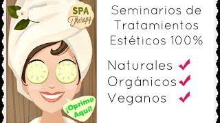 Seminarios de tratamientos estéticos 100% Naturales, Orgánicos y Veganos. Thumbnail
