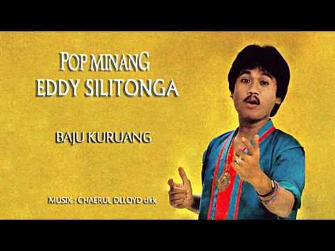 Eddy Silitonga - Baju Kuruang ( Pop Minang )