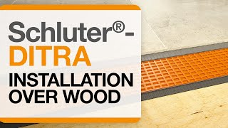 Schluter®-DITRA Installation over Wood