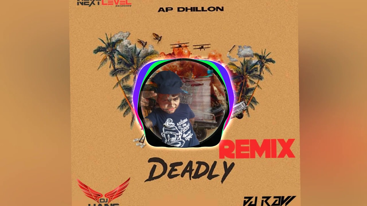 Download Deadly - Ap Dhillon (Remix) Dj Hans X Dj Raw l Jassi Bhullar l NextLevelRoadshow