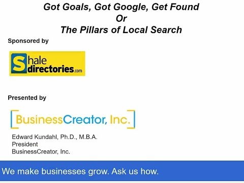 Shale Directory Webinar Local Search Get Google-Edward Kundahl-BusinessCreator, Inc.
