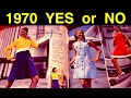 Yes or No to 1970 Women's Fashion