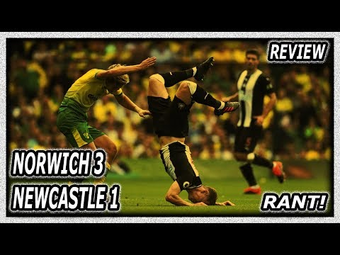 rant!- -norwich-vs-newcastle-united-3-1- -review