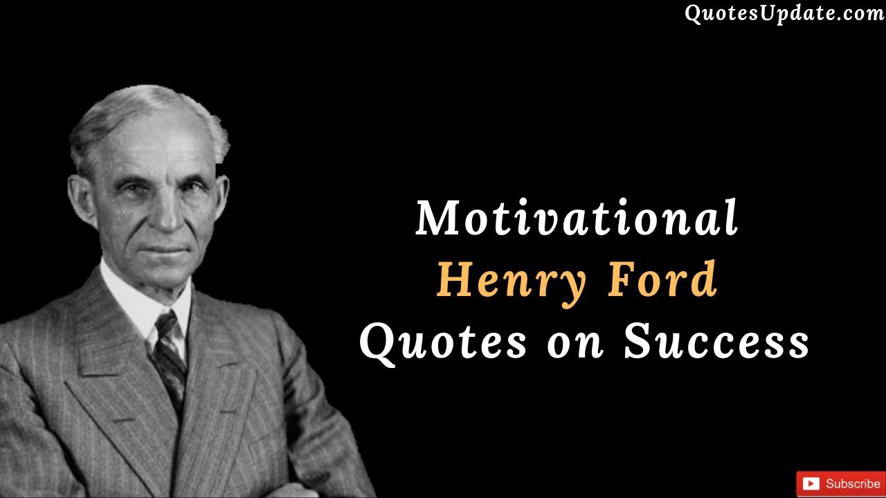 Motivational Henry Ford Quotes On Success Quotes Update