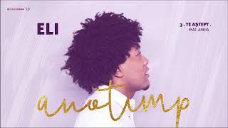ELI feat. Andia - Te Astept | Official Single