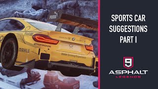 SPORTS CAR SUGGESTIONS (PART I) | ASPHALT 9