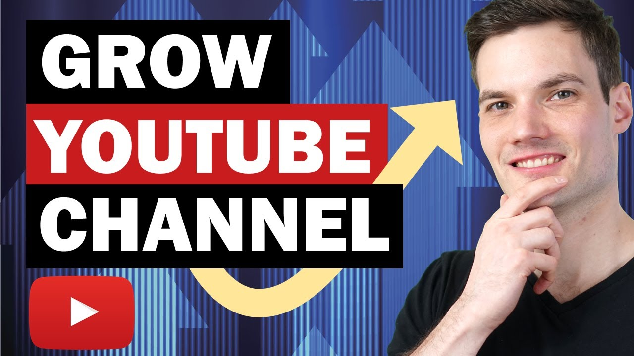 How to Grow a YouTube Channel in 2021
