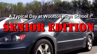a typical day at wootton high school senior edition