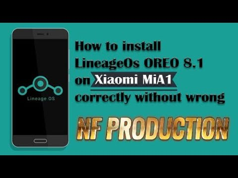 how-to-install-lineageos-oreo-8.1-on-xiaomi-mia1-correctly-without-wrong