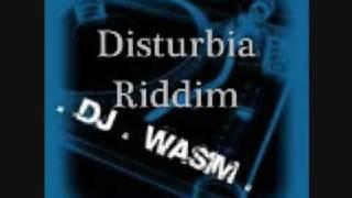 DJ Wasim - Disturbia Riddim (Dancehall 2009)