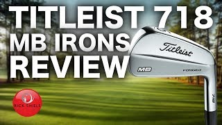 NEW TITLEIST MB 718 IRONS REVIEW