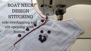 BOAT NECK DESIGN STITCHING side overlapping and slit opening  with button