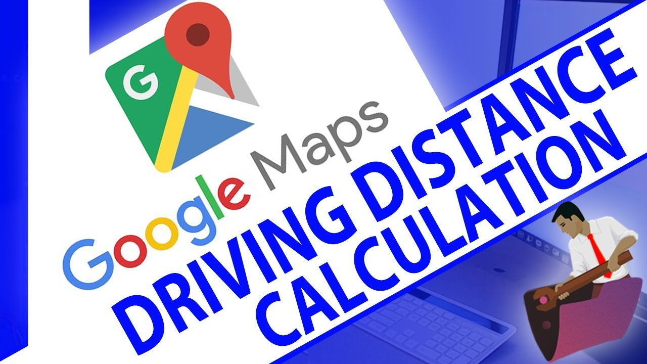 Calculate Driving Distance (and time) between Two Addresses-Google  Maps-FileMaker Videos
