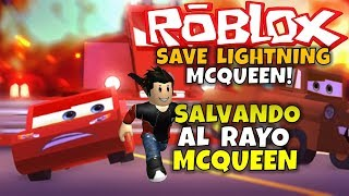 ¡SALVANDO AL RAYO MCQUEEN! ROBLOX: SAVE LIGHTNING MCQUEEN! OBBY