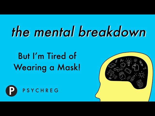 But I'm Tired of Wearing a Mask!