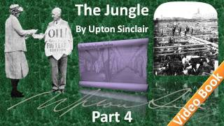 Part 4 - The Jungle Audiobook by Upton Sinclair (Chs 13-17)(, 2011-12-06T23:15:06.000Z)
