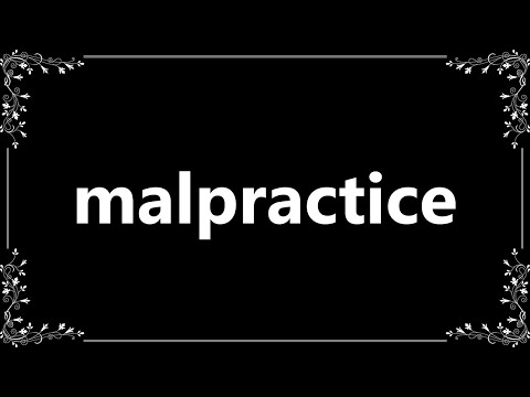 Malpractice - Meaning and How To Pronounce