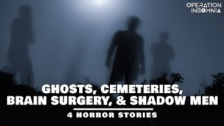 4 Horror Stories | Ghosts, Cemeteries, Brain Surgery, and Shadow Men | Scary Stories