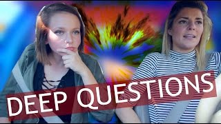 DEEP QUESTIONS (w/ Grace Helbig)