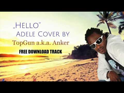 Adele - Hello | African Cover by Top Gun aka Anker