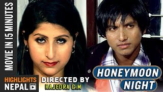 HONEYMOON NIGHT | Movie In 15 Minutes | Binita Ghimire | Naresh B.K