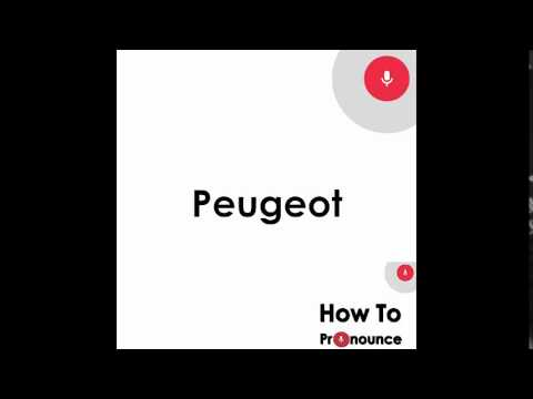 how to pronounce peugeot | pronunciation of peugeot - youtube