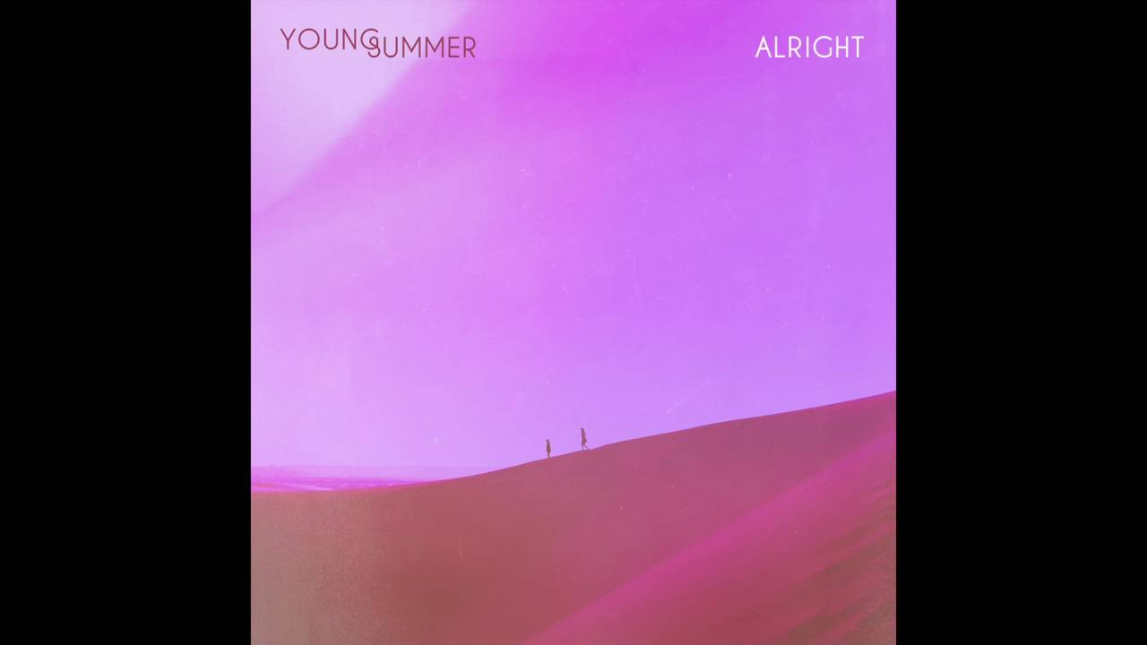 young-summer-alright-official-audio-young-summer