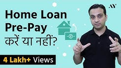 Home Loan Prepayment - A Calculated Approach (Hindi)