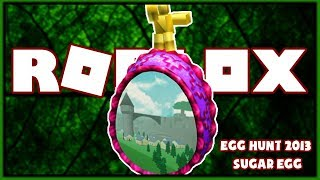 (HARD) ROBLOX | The Guide retrieved eggs EGG HUNT 2013 SUGAR EGG (Roblox Egg Hunt 2018)
