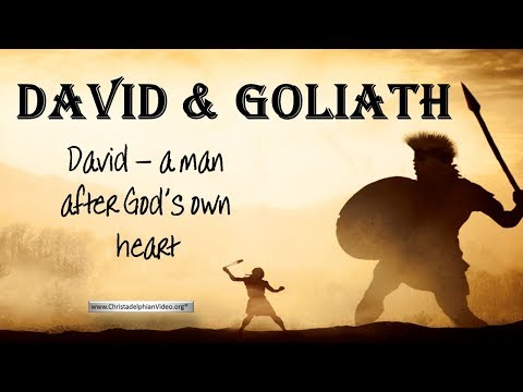 David: A Man After God's own Heart Part 1 'David and Goliath'