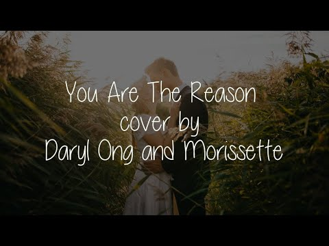 You Are The Reason - Daryl Ong, Morissette (Lyrics)