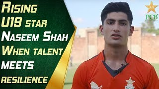 Rising U19 star Naseem Shah When talent meets resilience | PCB