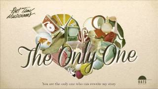 Part Time Musicians - The Only One [Official Audio]