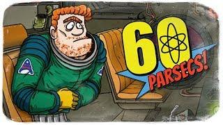 60 СЕКУНД НА НОВОЙ ПЛАНЕТЕ ● 60 Parsecs