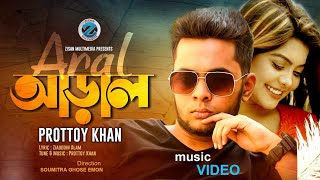 Aral By Prottoy Khan Mp3 Song Download