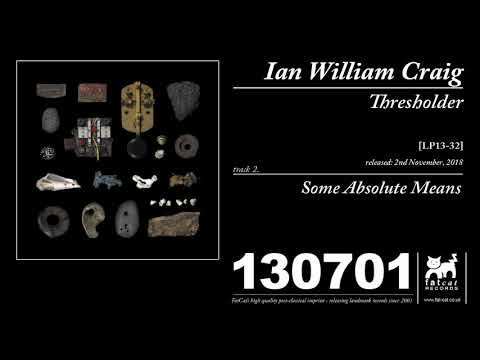 Ian William Craig - Some Absolute Means Mp3
