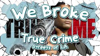 We Broke: True Crime: Streets of LA