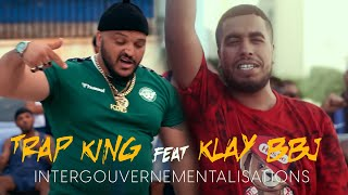 Klay ft.Trap King - Intergouvernementalisations (Clip Officiel)