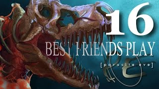 Best Friends Play Parasite Eve (Part 16)