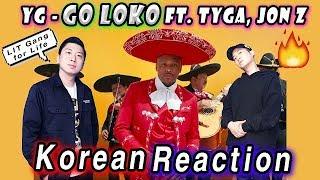 🔥(ENG) KOREAN BOYS react to YG - GO LOKO ft. TYGA, JON Z 💧💧