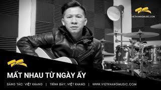 Mất Nhau Từ Ngày Ấy | Nhạc & Lời: Việt Khang | Acoustic version